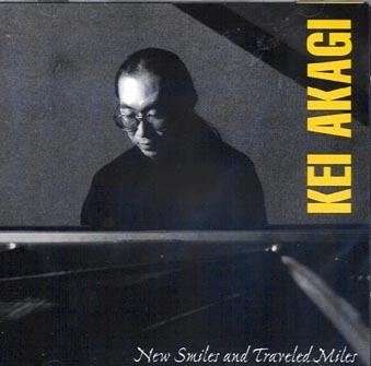 KEI AKAGI - New Smiles And Traveled Miles Groove Note  CD  Sealed