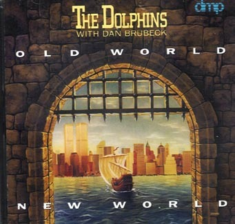 THE DOLPHINS - Old World New World DMP  CD  Sealed