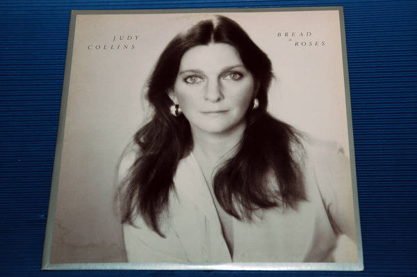 "JUDY COLLINS - - ""Bread & Roses"" -  Elektra records - 1976"