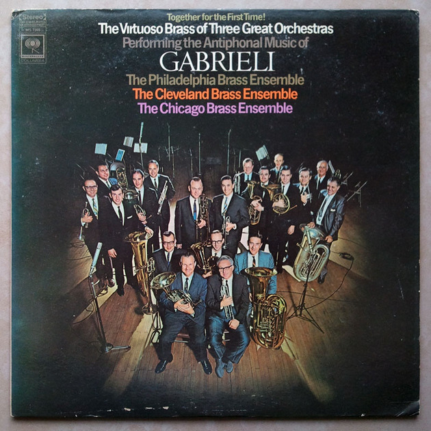 Columbia/The Virtuoso Brass of Three Great Orchestras - performing the Antiphonal Music of Gabrieli / NM