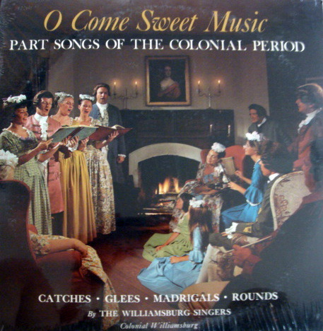 ★Sealed★  - Williamsburg Singers, O Come Sweet Music!