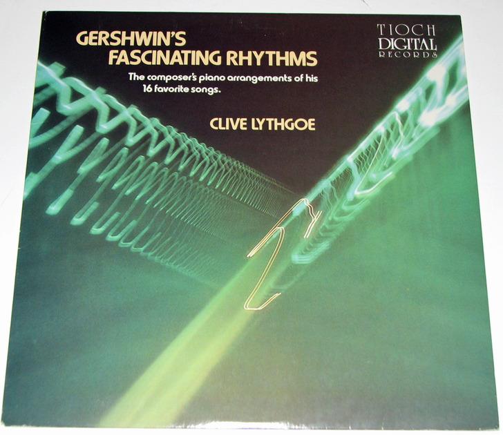 Clive Lythgoe - Gershwin Fascinating Rhythms Tioch Digital Audiophile LP VG++