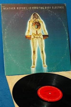"""WEATHER REPORT - - """"I Sing The Body Electric""""- BBS 1972 Hot Stamper"""