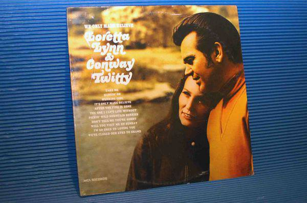 "LORETTA LYNN/CONWAY TWITTY - - ""We Only Make Believe"" -  MCA 1973 Sealed"