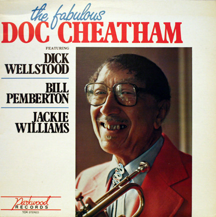 Doc Cheatham - The Fabulous Doc Cheatham featuring Dick Wellstood, Bill Pemberton, Jackie Williams.
