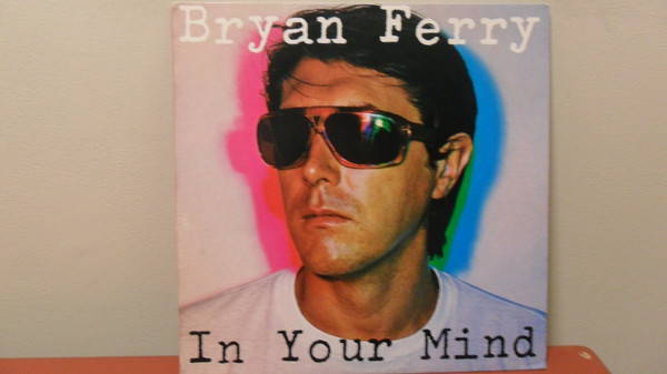 Bryan Ferry - IN YOur mind solo lp; mint minus