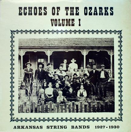 Arkansas string bands 1927-1930 - Echoes of the Ozarks V. 1