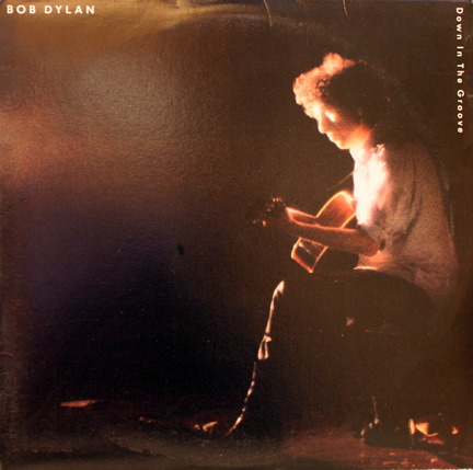 Bob Dylan: - Down in the Groove