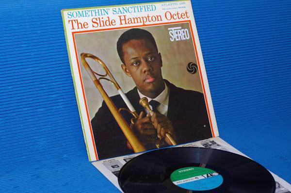 "SLIDE HAMPTON OCTET -  - ""Somethin' Sanctified"" -  Atlantic 1961 1st pressing"