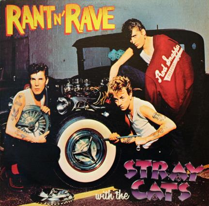 Stray Cats: - Rant N' Rave Howlin' & Screamin' Rock n Roll