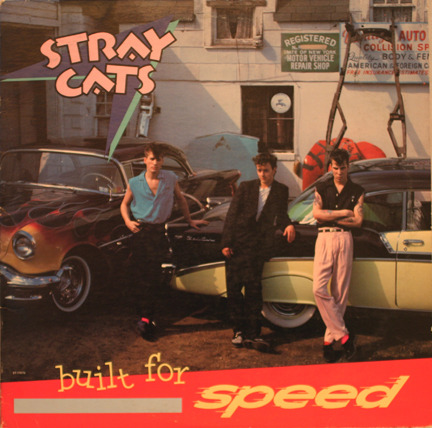 Stray Cats: - Built For Speed High Rev Rock N Roll