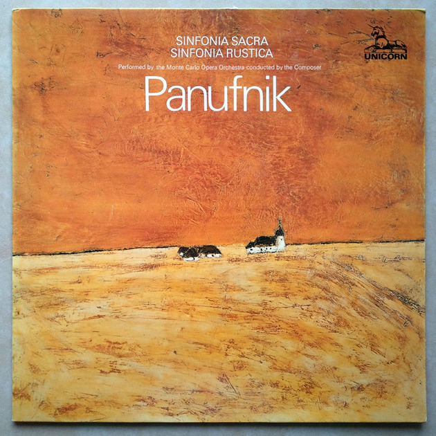 Unicorn/Panufnik - Sinfonia Sacra, Sinfonia Rustica The composer conducted the Monte Carlo Opera Orchestra / NM