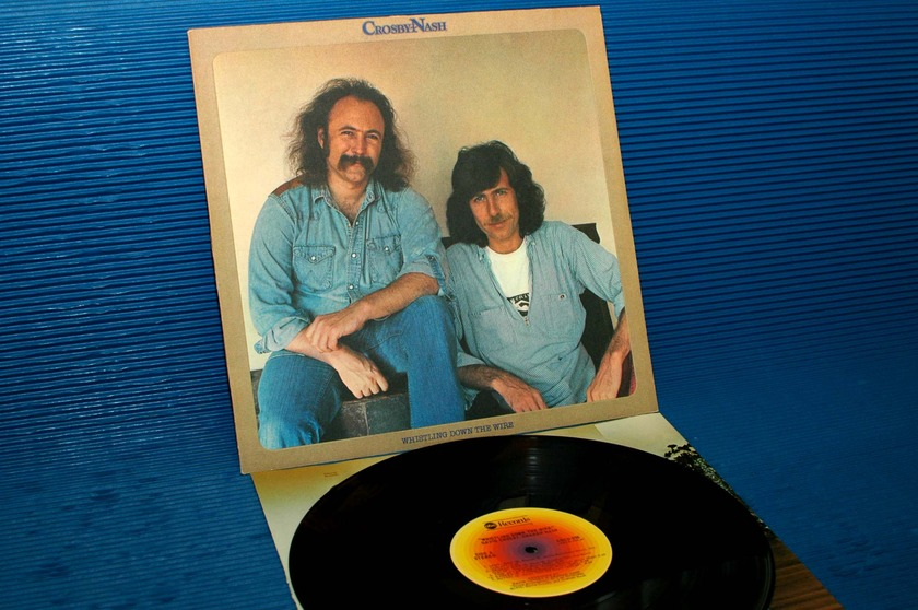 """CROSBY/NASH - - """"Whistling Down The Wire"""" - ABC 1976 Hot Stamper"""