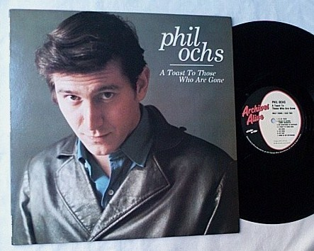 Phil Ochs Lp-A Toast - to those who are gone-special folk album