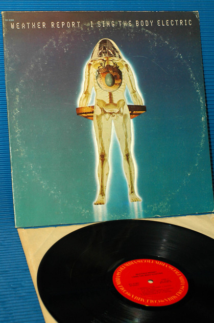 """WEATHER REPORT - - """"I Sing The Body Electric""""- CBS 1972 Hot Stamper"""