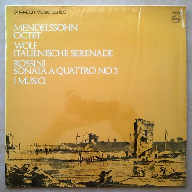 PHILIPS   I MUSICI/MENDELSSOHN - Octet/WOLF Italian Serenade/ROSSINI Sonatas for Strings No. 3 / NM